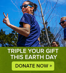 Triple Your Gift This Earth Day