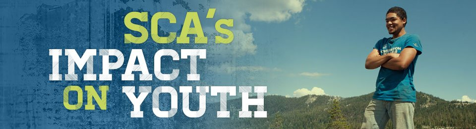 The SCA Experience Impacts the Environment and Youth